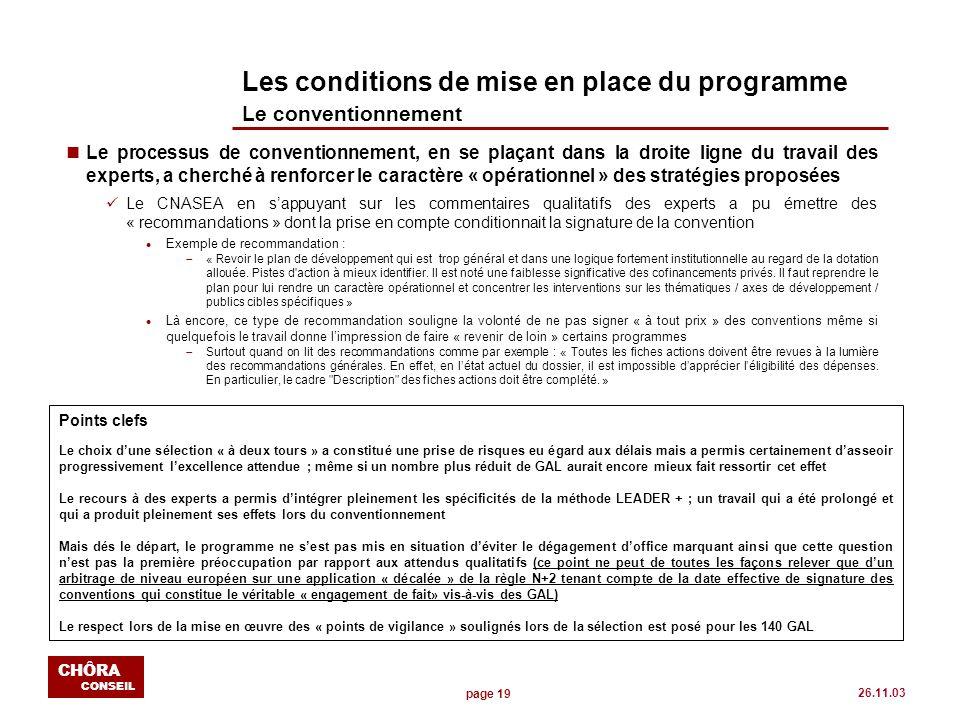 page 19 CHÔRA CONSEIL 26.11.03 Les conditions de mise en place du programme Le conventionnement nLe processus de conventionnement, en se plaçant dans