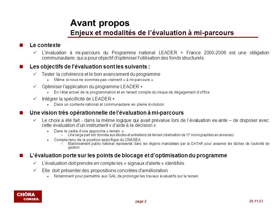 page 2 CHÔRA CONSEIL 26.11.03 Avant propos Enjeux et modalités de lévaluation à mi-parcours nLe contexte L'évaluation à mi-parcours du Programme natio