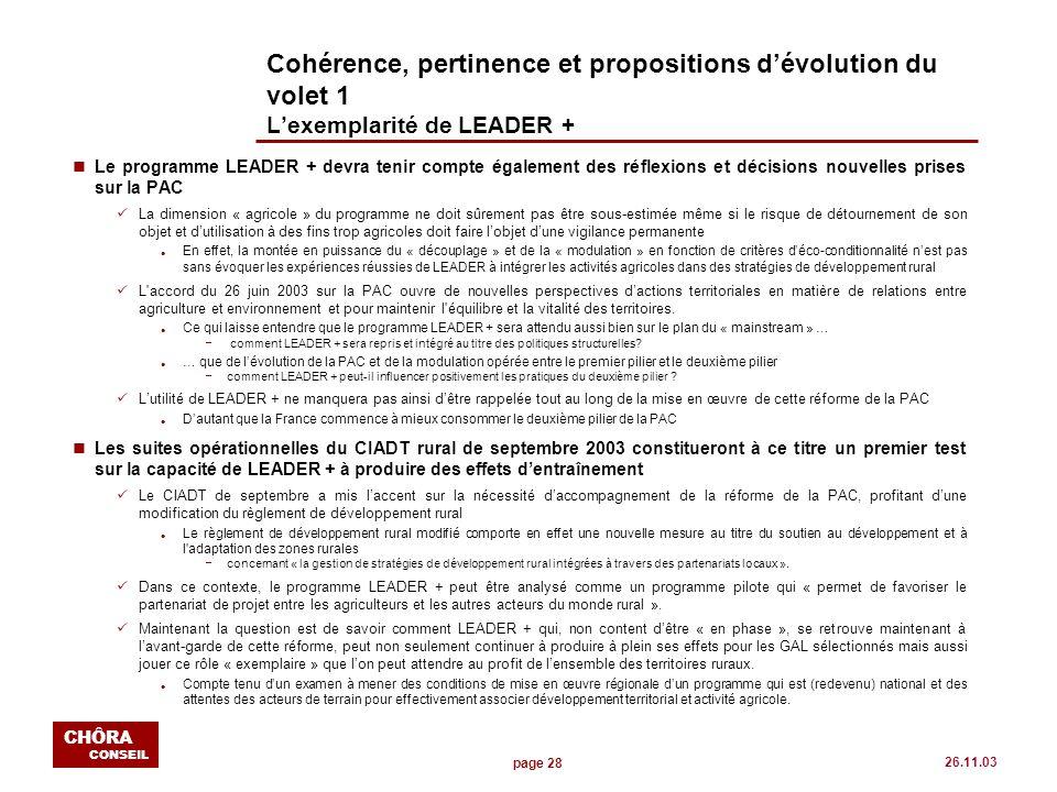 page 28 CHÔRA CONSEIL 26.11.03 Cohérence, pertinence et propositions dévolution du volet 1 Lexemplarité de LEADER + nLe programme LEADER + devra tenir