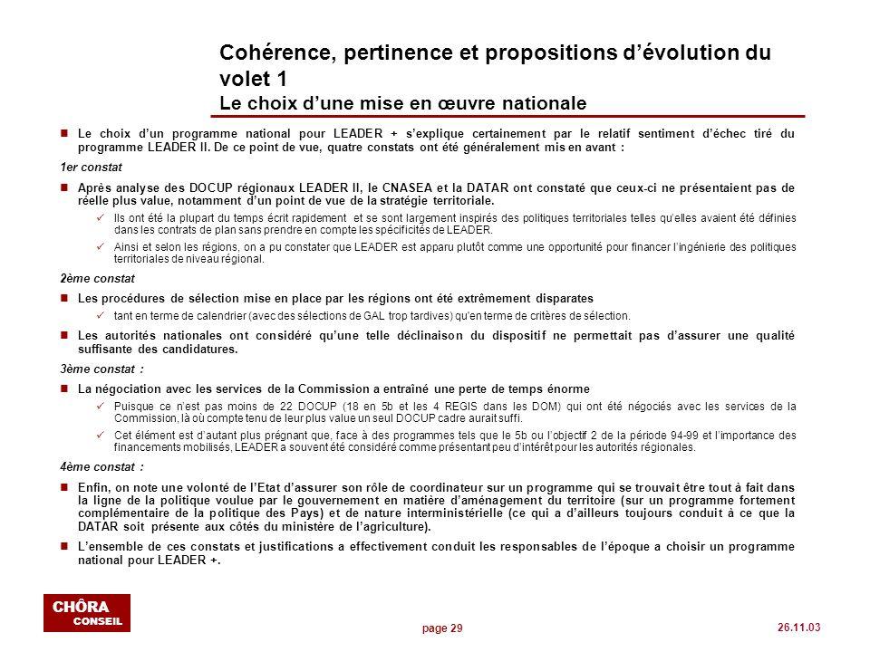 page 29 CHÔRA CONSEIL 26.11.03 Cohérence, pertinence et propositions dévolution du volet 1 Le choix dune mise en œuvre nationale nLe choix dun program