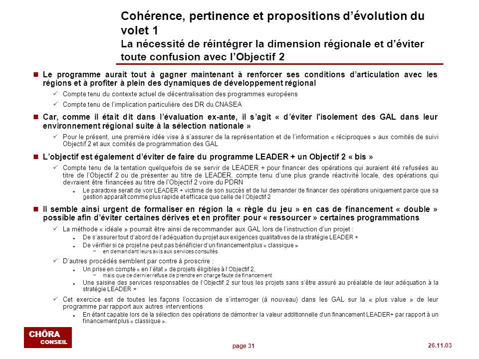 page 31 CHÔRA CONSEIL 26.11.03 Cohérence, pertinence et propositions dévolution du volet 1 La nécessité de réintégrer la dimension régionale et dévite