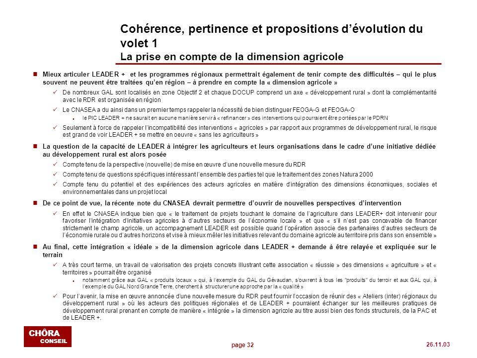 page 32 CHÔRA CONSEIL 26.11.03 Cohérence, pertinence et propositions dévolution du volet 1 La prise en compte de la dimension agricole nMieux articule