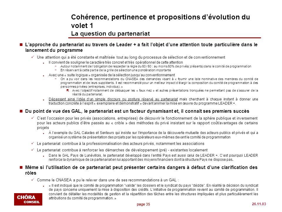 page 35 CHÔRA CONSEIL 26.11.03 Cohérence, pertinence et propositions dévolution du volet 1 La question du partenariat nLapproche du partenariat au tra