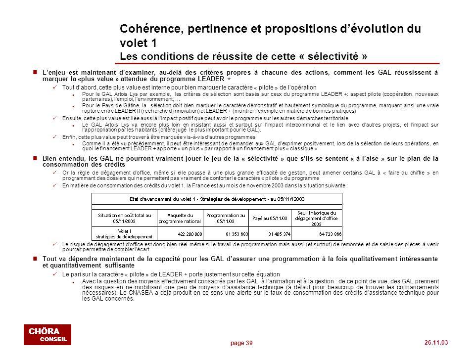 page 39 CHÔRA CONSEIL 26.11.03 Cohérence, pertinence et propositions dévolution du volet 1 Les conditions de réussite de cette « sélectivité » nLenjeu