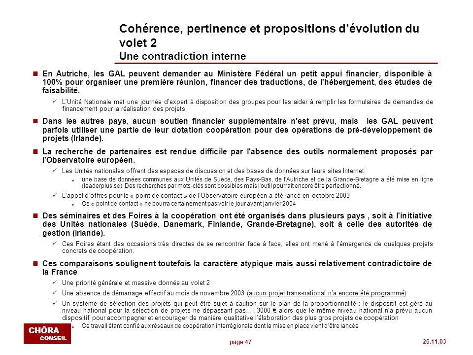 page 47 CHÔRA CONSEIL 26.11.03 Cohérence, pertinence et propositions dévolution du volet 2 Une contradiction interne nEn Autriche, les GAL peuvent dem