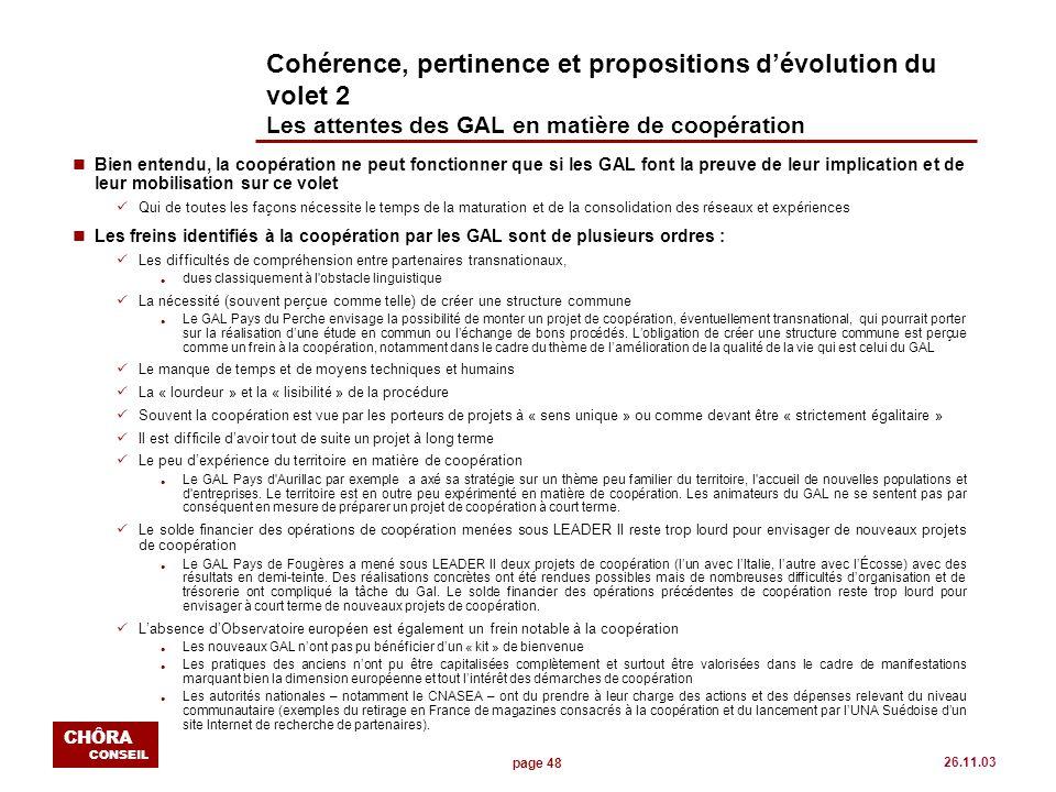 page 48 CHÔRA CONSEIL 26.11.03 Cohérence, pertinence et propositions dévolution du volet 2 Les attentes des GAL en matière de coopération n Bien enten