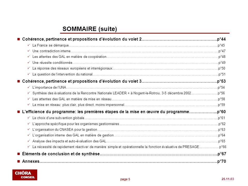 page 5 CHÔRA CONSEIL 26.11.03 SOMMAIRE (suite) nCohérence, pertinence et propositions d'évolution du volet 2……………………………………………….p°44 La France se démar