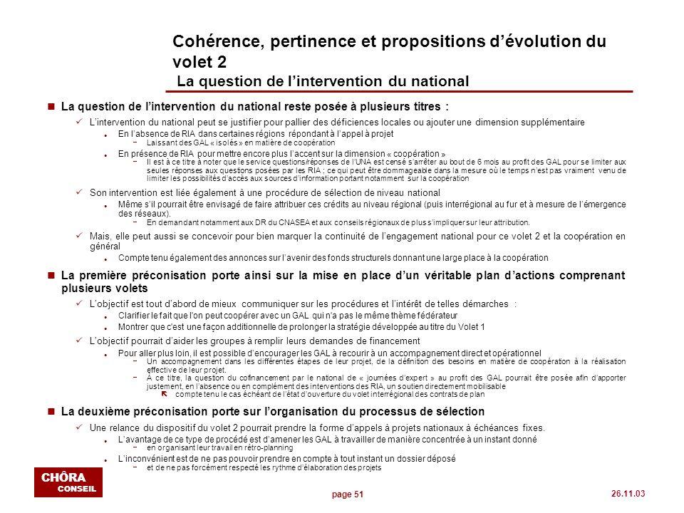 page 51 CHÔRA CONSEIL 26.11.03 Cohérence, pertinence et propositions dévolution du volet 2 La question de lintervention du national nLa question de li