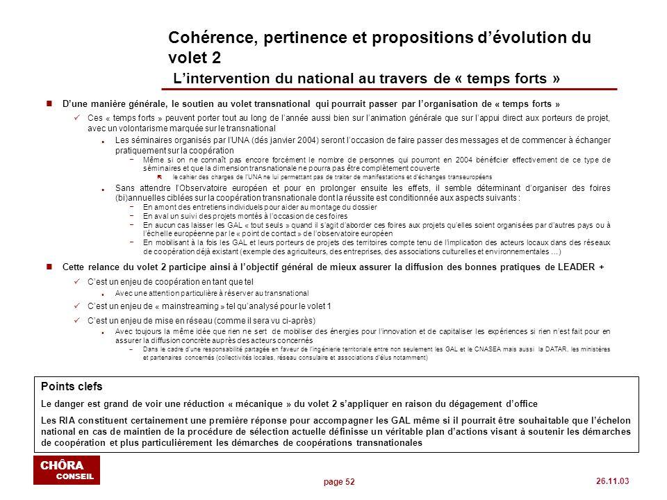 page 52 CHÔRA CONSEIL 26.11.03 Cohérence, pertinence et propositions dévolution du volet 2 Lintervention du national au travers de « temps forts » nDu