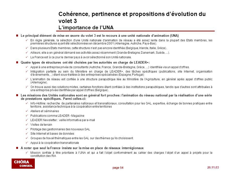 page 54 CHÔRA CONSEIL 26.11.03 Cohérence, pertinence et propositions dévolution du volet 3 Limportance de lUNA nLe principal élément de mise en œuvre