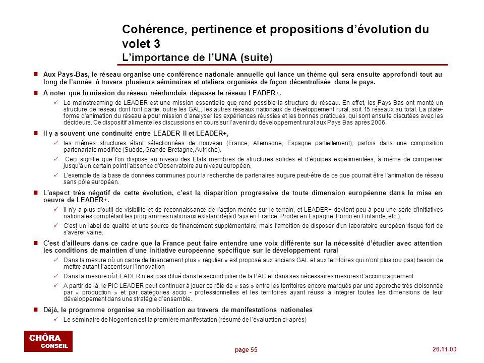 page 55 CHÔRA CONSEIL 26.11.03 Cohérence, pertinence et propositions dévolution du volet 3 Limportance de lUNA (suite) nAux Pays-Bas, le réseau organi