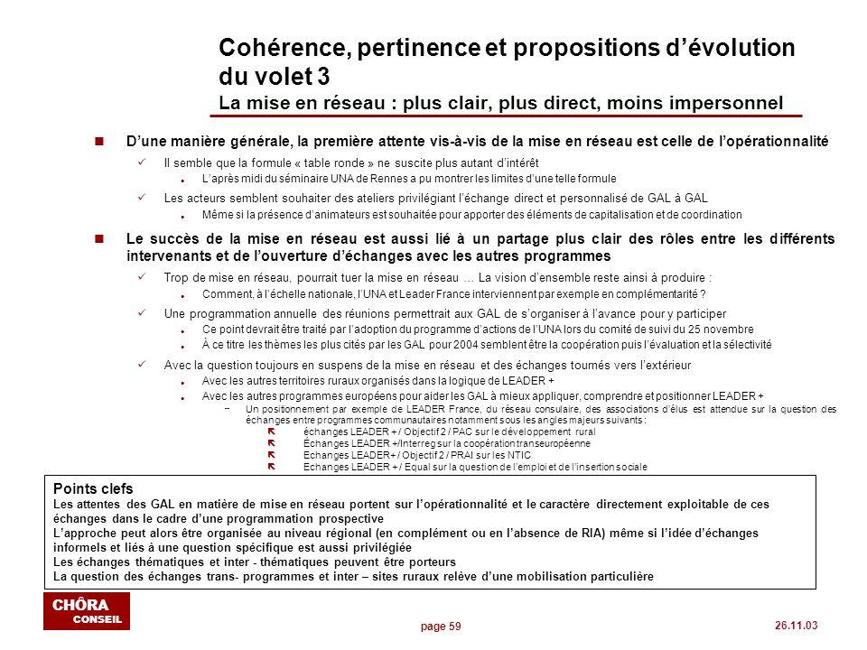 page 59 CHÔRA CONSEIL 26.11.03 Cohérence, pertinence et propositions dévolution du volet 3 La mise en réseau : plus clair, plus direct, moins imperson