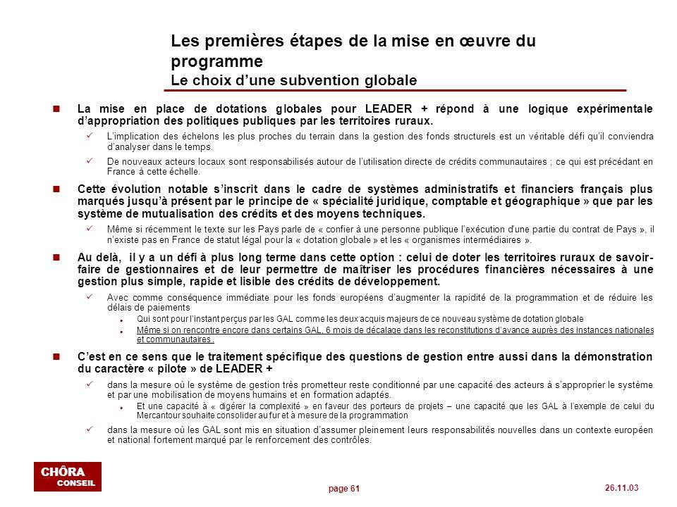 page 61 CHÔRA CONSEIL 26.11.03 Les premières étapes de la mise en œuvre du programme Le choix dune subvention globale nLa mise en place de dotations g