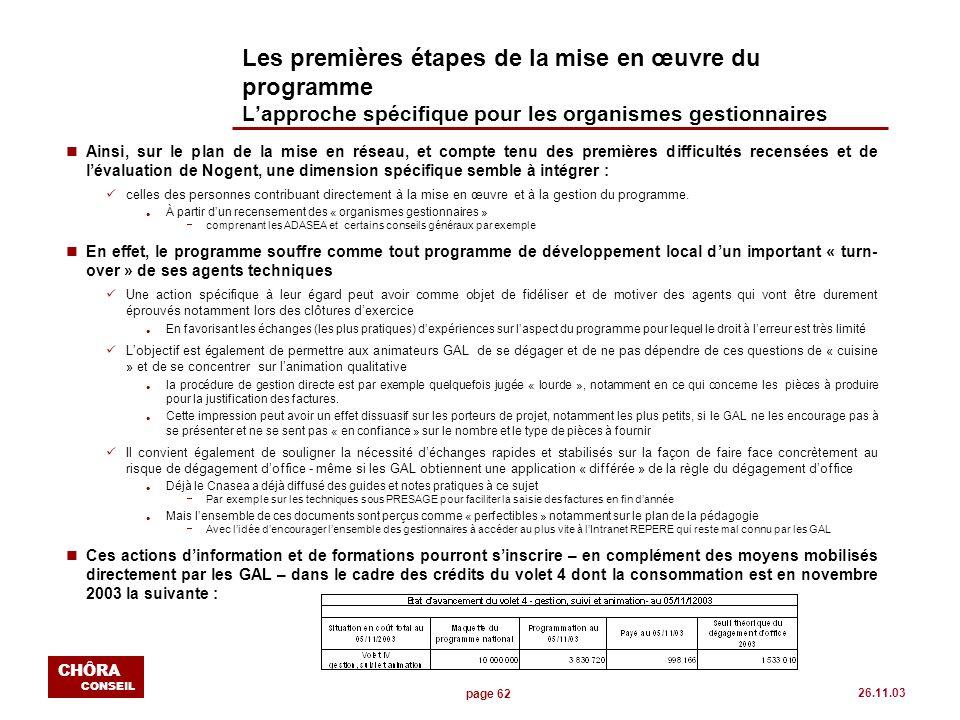 page 62 CHÔRA CONSEIL 26.11.03 Les premières étapes de la mise en œuvre du programme Lapproche spécifique pour les organismes gestionnaires nAinsi, su