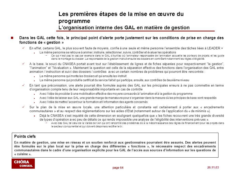 page 64 CHÔRA CONSEIL 26.11.03 Les premières étapes de la mise en œuvre du programme Lorganisation interne des GAL en matière de gestion nDans les GAL