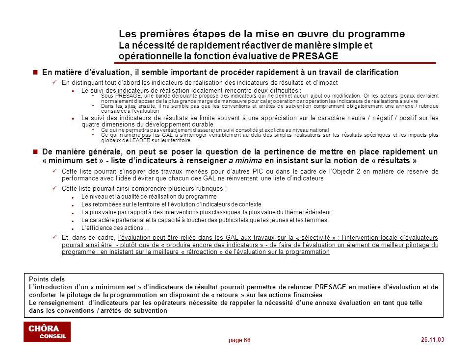 page 66 CHÔRA CONSEIL 26.11.03 Les premières étapes de la mise en œuvre du programme La nécessité de rapidement réactiver de manière simple et opérati