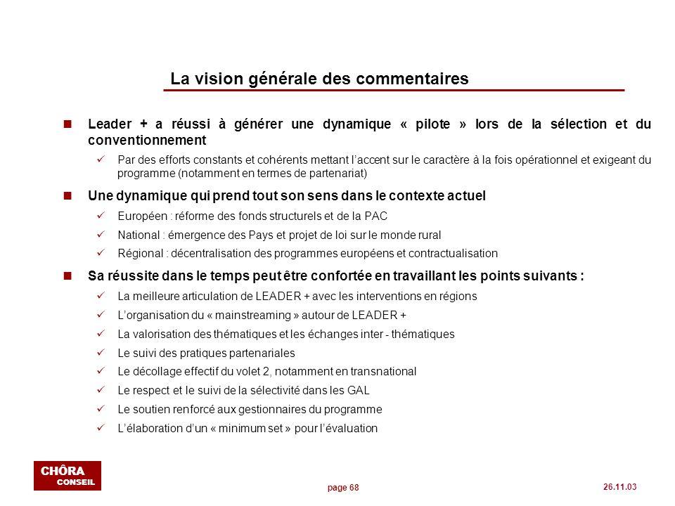 page 68 CHÔRA CONSEIL 26.11.03 La vision générale des commentaires nLeader + a réussi à générer une dynamique « pilote » lors de la sélection et du co