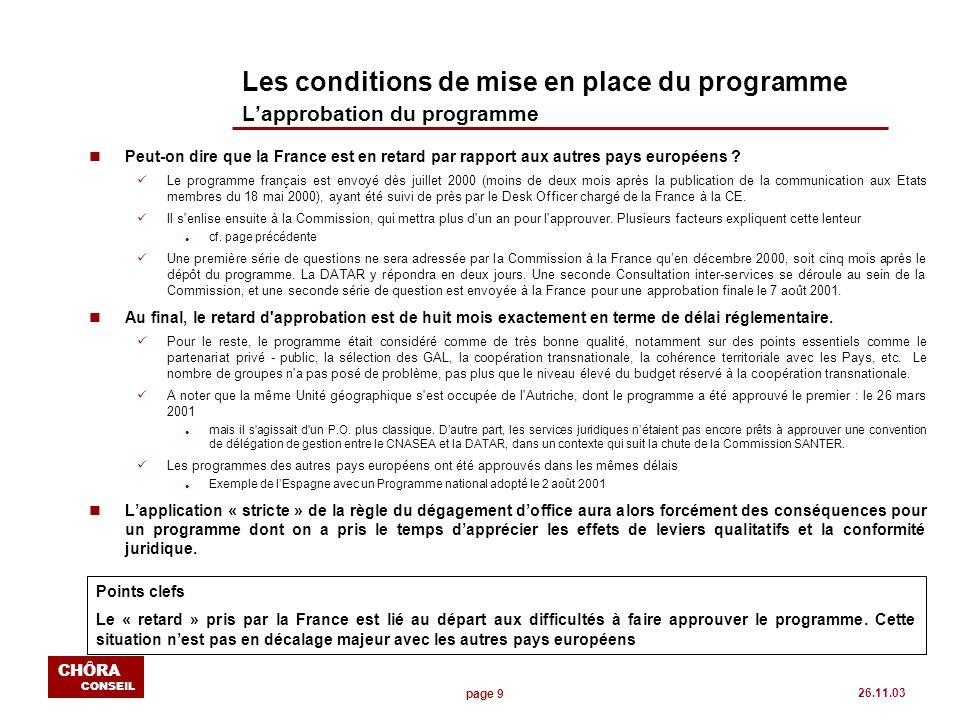 page 9 CHÔRA CONSEIL 26.11.03 Les conditions de mise en place du programme Lapprobation du programme nPeut-on dire que la France est en retard par rap