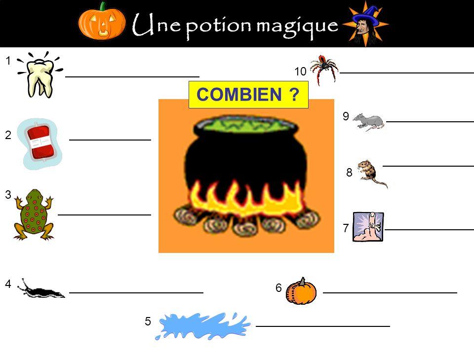 Une potion magique 1 2 3 4 5 6 7 8 9 10 COMBIEN