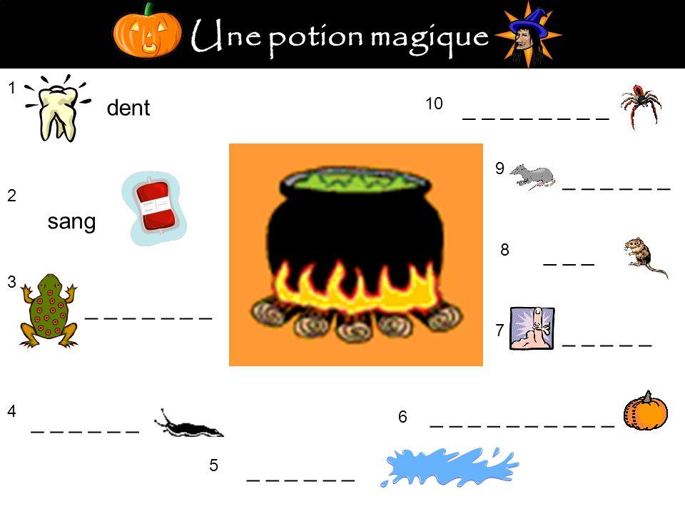 Une potion magique 1 dent 2 sang 3 _ _ _ _ _ _ _ 4 _ _ _ 5 _ _ _ _ _ 6 7 8 _ _ _ 9 10 _ _ _ _