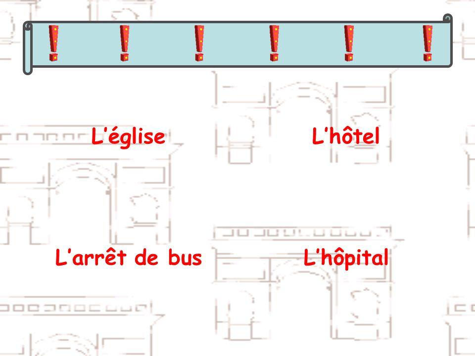 LégliseLhôtel Larrêt de busLhôpital