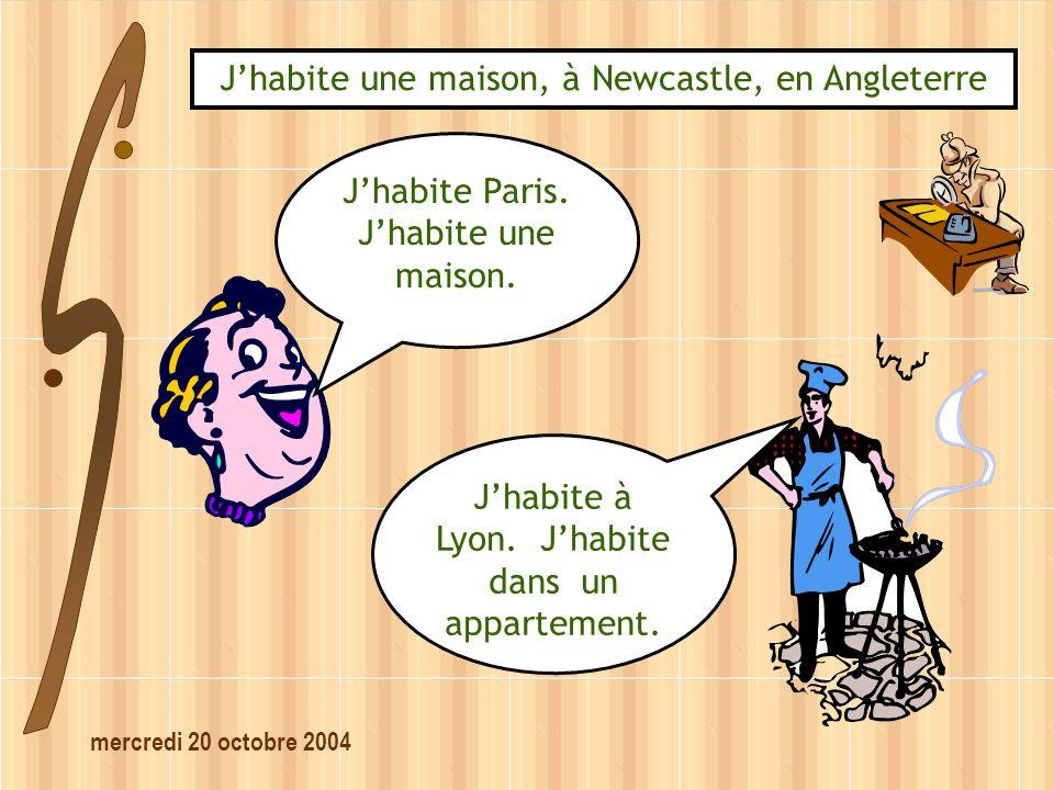mercredi 20 octobre 2004 Jhabite une maison, à Newcastle, en Angleterre Jhabite Paris.