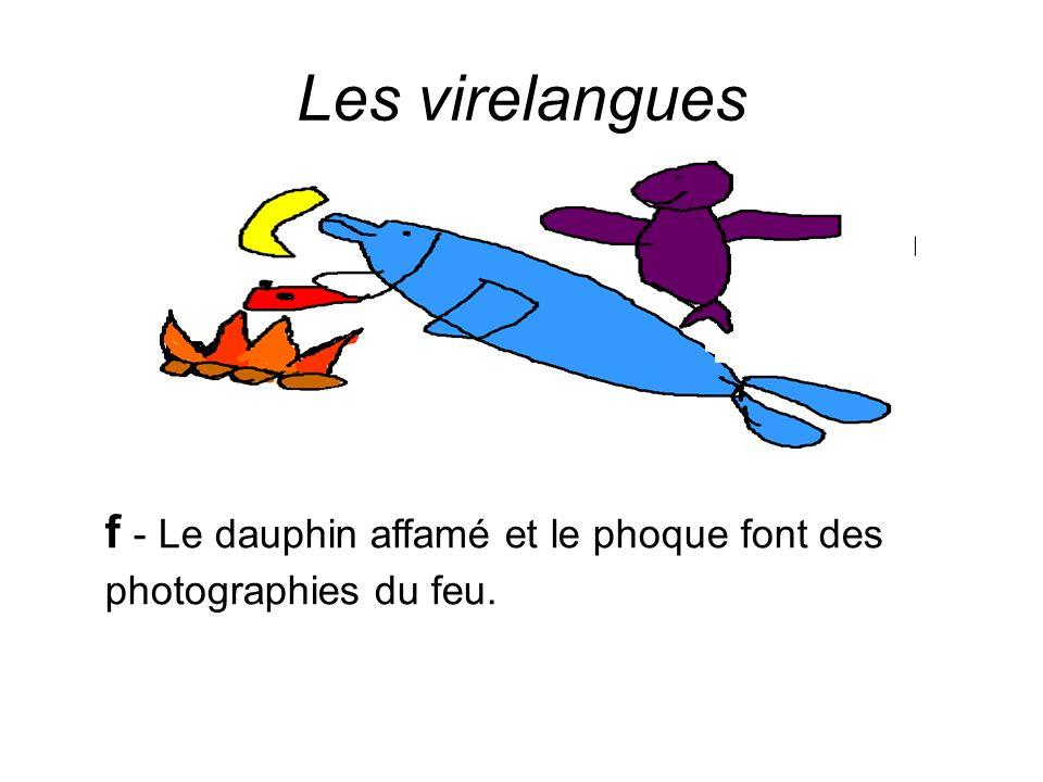 Les virelangues f - Le dauphin affamé et le phoque font des photographies du feu.