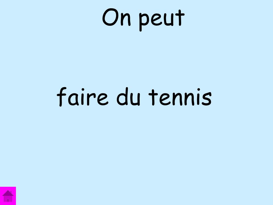 faire du tennis On peut