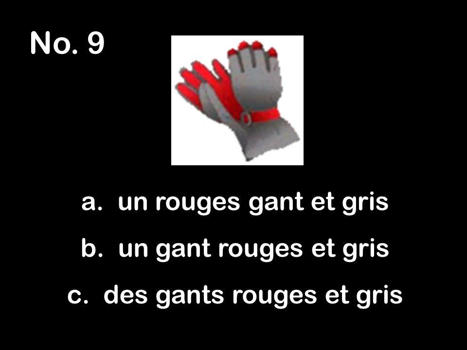 No. 9 a. un rouges gant et gris b. un gant rouges et gris c. des gants rouges et gris