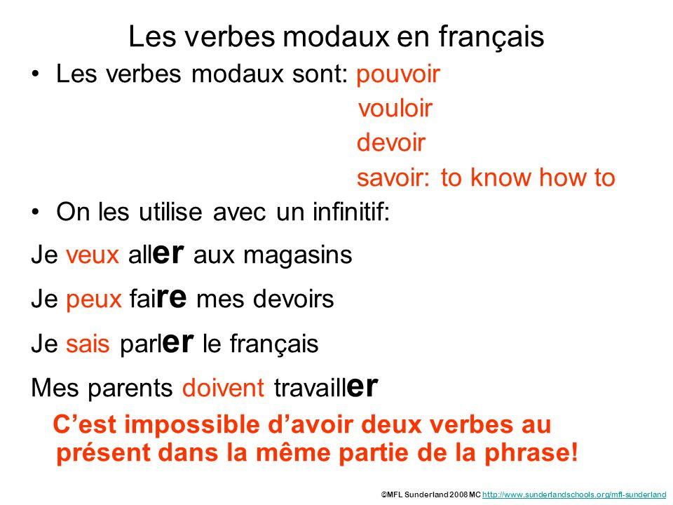 Les verbes modaux en français Les verbes modaux sont: pouvoir vouloir devoir savoir: to know how to On les utilise avec un infinitif: Je veux all er a