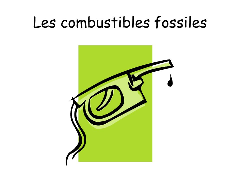 Les combustibles fossiles