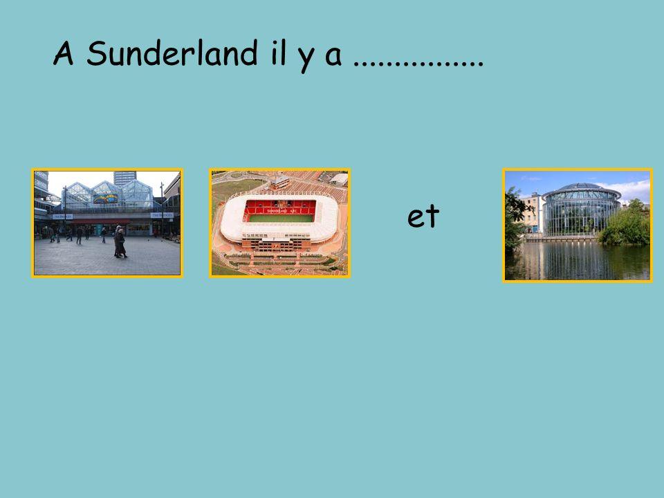 A Sunderland il y a................ et