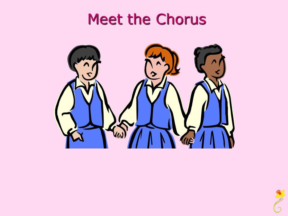 Meet the Chorus Meet the Chorus