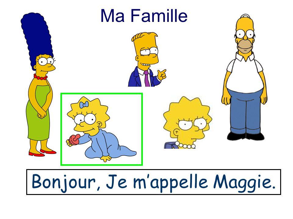 Ma Famille Bonjour, Je mappelle Maggie.