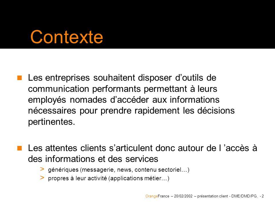 OrangeFrance – 20/02/2002 – présentation client - DME/DMD/PG, - 3 Pourquoi choisir Orange .