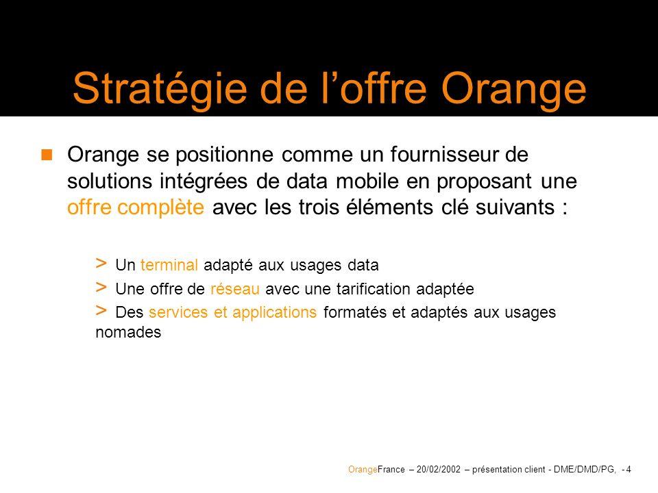 OrangeFrance – 20/02/2002 – présentation client - DME/DMD/PG, - 25 Un Commercial Ce commercial effectue 5 visites clients par jour.