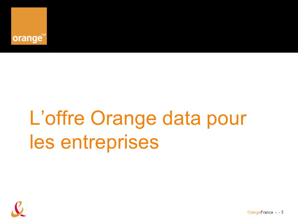 OrangeFrance -, - 6 1. Les terminaux