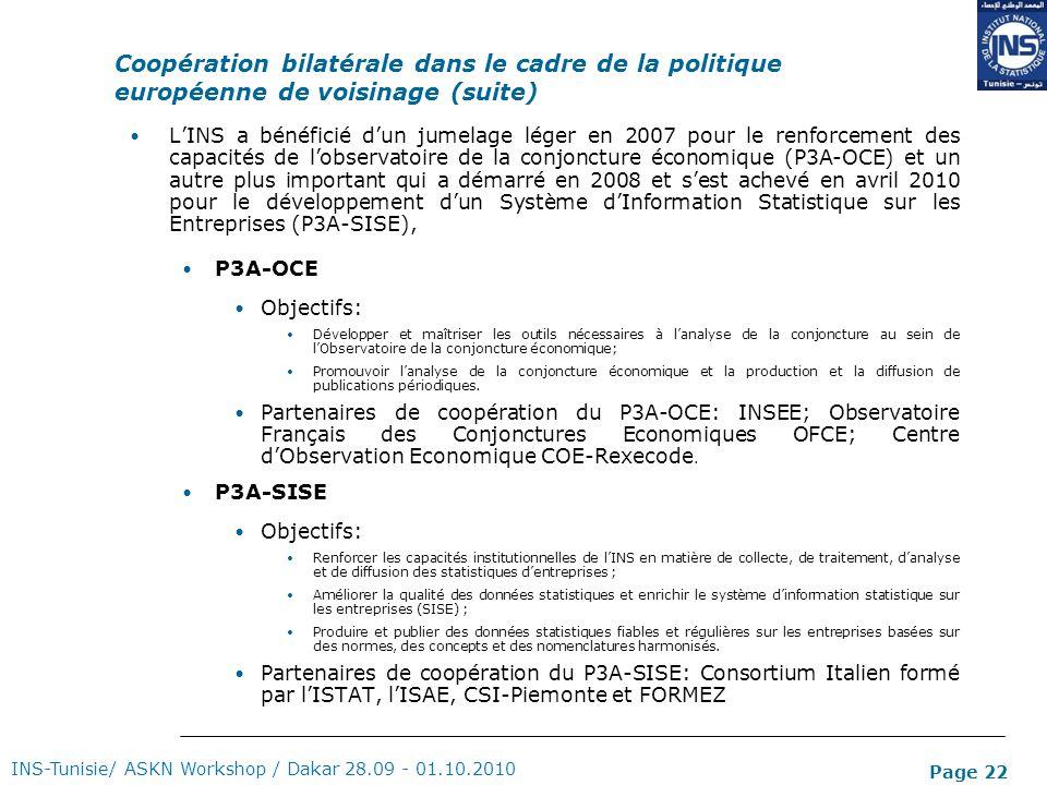 Page 22 LINS a bénéficié dun jumelage léger en 2007 pour le renforcement des capacités de lobservatoire de la conjoncture économique (P3A-OCE) et un a
