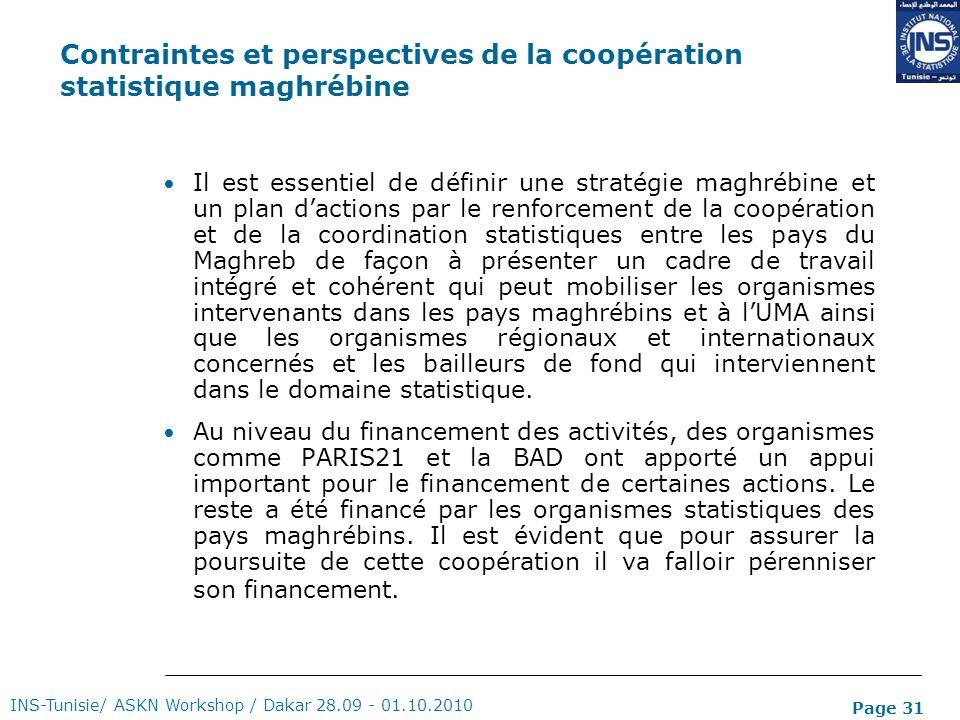 Page 31 Contraintes et perspectives de la coopération statistique maghrébine Il est essentiel de définir une stratégie maghrébine et un plan dactions