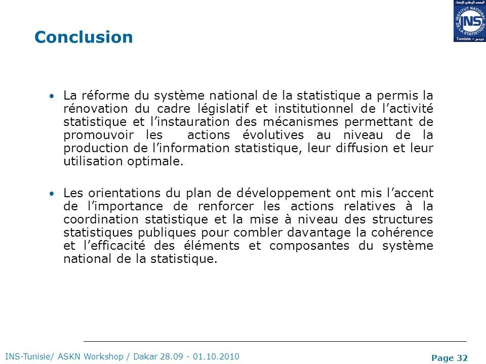Page 32 Conclusion La réforme du système national de la statistique a permis la rénovation du cadre législatif et institutionnel de lactivité statisti