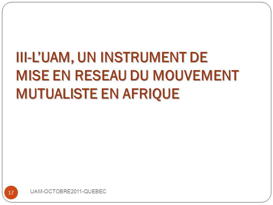 La contribution aux efforts dextension de la protection sociale UAM-OCTOBRE2011-QUEBEC 16 Dans lensemble, limportance des mutuelles sest accrue ces de