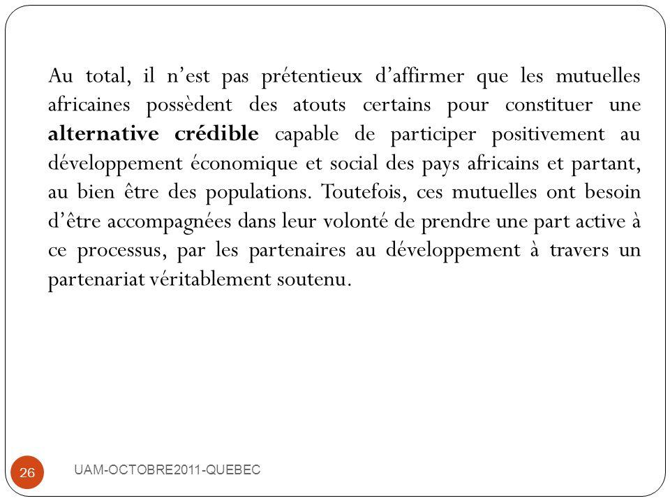 UAM-OCTOBRE2011-QUEBEC 25 OBJECTIFS SPECIFIQUESACTIONS A REALISER Mobiliser les Membres Fondateurs Recouvrer les droits dadhésion et les cotisations R