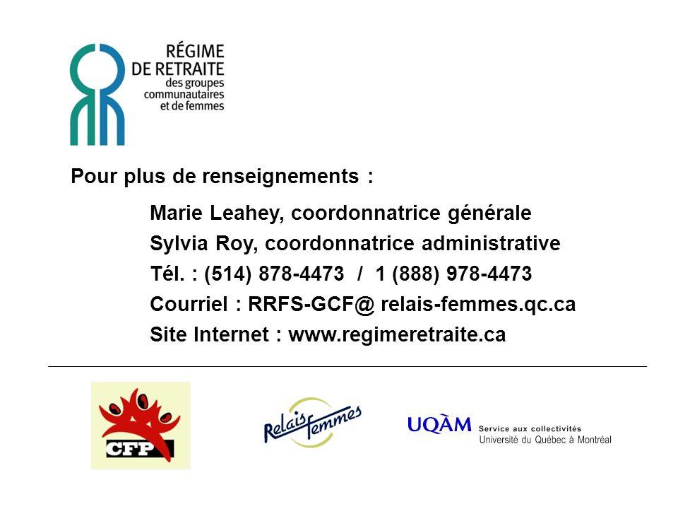 Pour plus de renseignements : Marie Leahey, coordonnatrice générale Sylvia Roy, coordonnatrice administrative Tél.