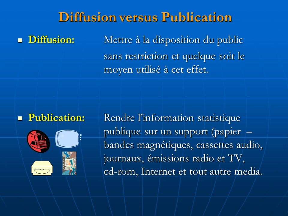 Diffusion versus Publication Diffusion:Mettre à la disposition du public Diffusion:Mettre à la disposition du public sans restriction et quelque soit