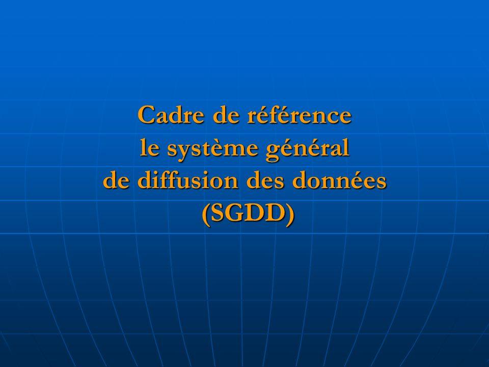 Cadre de référence le système général de diffusion des données (SGDD)