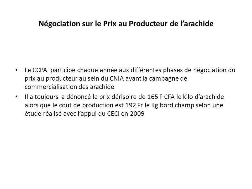 Négociation sur le Prix au Producteur de larachide Le CCPA participe chaque année aux différentes phases de négociation du prix au producteur au sein