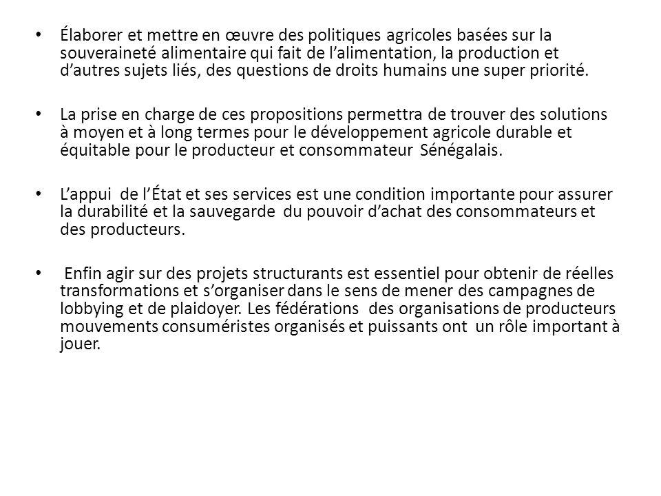 Élaborer et mettre en œuvre des politiques agricoles basées sur la souveraineté alimentaire qui fait de lalimentation, la production et dautres sujets