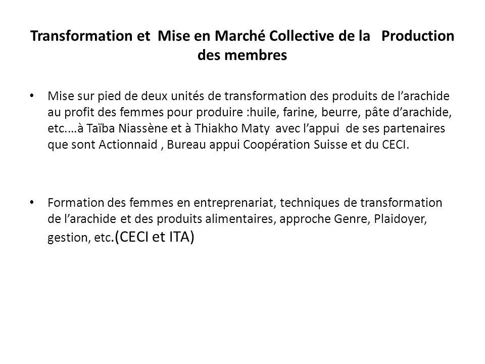 Transformation et Mise en Marché Collective de la Production des membres Mise sur pied de deux unités de transformation des produits de larachide au p
