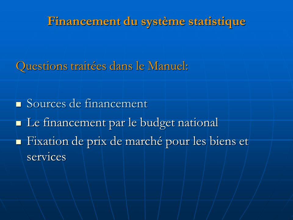 Financement du système statistique Questions traitées dans le Manuel: Sources de financement Sources de financement Le financement par le budget natio