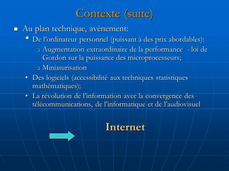 Contexte (suite) Au plan technique, avènement: Au plan technique, avènement: De lordinateur personnel (puissant à des prix abordables): De lordinateur